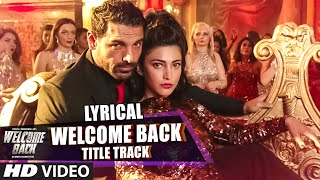 Welcome Back (Title Track) Full Song with LYRICS - Mika Singh | John Abraham | Welcome Back