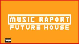 Music Raport - THE BEST FUTURE HOUSE MUSIC - DECEMBER 2020 [TRACKLIST]