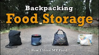 Backpacking Food Storage - How I Store My Food On Trail
