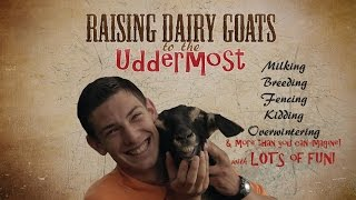 Raising Dairy Goats to the Uddermost Official Trailer