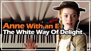 넷플릭스 빨간머리앤 OST - The White Way Of Delight