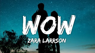 Zara Larsson - WOW (Lyrics) (From Netflix Film Work It)