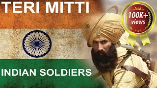 Teri Mitti | INDIAN ARMY | Kesari Movie Song | Our Heroes - Download this Video in MP3, M4A, WEBM, MP4, 3GP