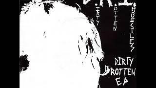 D.  R.  I. - Dirty Rotten 1983 [FULL EP]