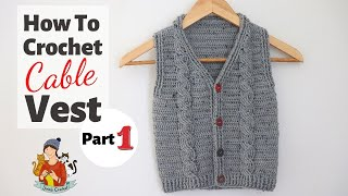 How To Crochet An Easy Cable Sweater / Vest Any Size Part 1
