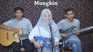 MUNGKIN - MELLY GOESLAW Cover By Ferachocolatos Ft. Gilang & Bala