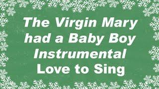 The Virgin Mary had a Baby Boy Instrumental Version with Lyrics