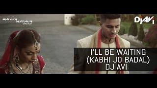 I'll Be Waiting (Kabhi Jo Badal Barse) | DJ AVI | Shivam Mathur Visuals