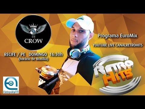EUROHITS COM O DJ CROW - CANAL RETRO HITS