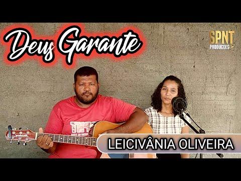 Deus Garante - Leicivânia Oliveira