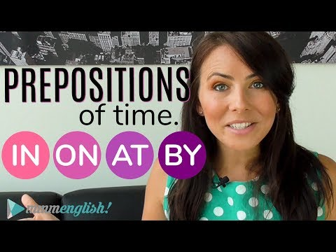 Prepositions of TIME 👉 in / on / at / by