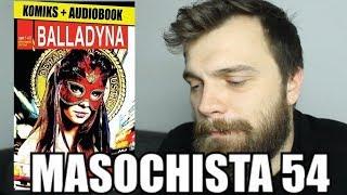 "Masochista 54   ""Balladyna"""