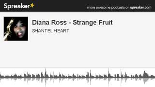 Diana Ross - Strange Fruit (made with Spreaker)