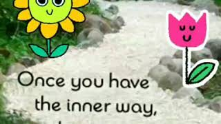 Once You Have The Inner Way