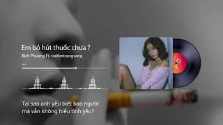 Em Bỏ Hút Thuốc Chưa - Bích Phương Ft.traitimtrongvang [ Official Lyric Video ]