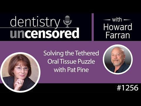 1256 Solving the Tethered Oral Tissue Puzzle with Pat Pine ...