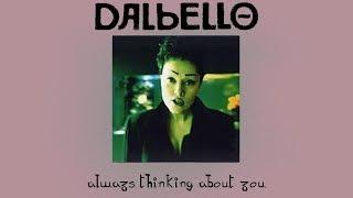 Dalbello - Always (Thinking About You)