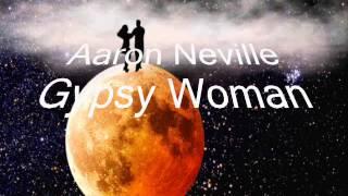 Aaron Neville  -  Gypsy Woman