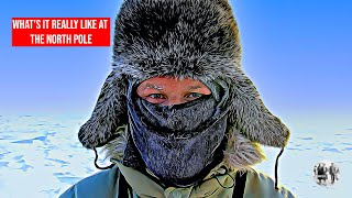 What's it really like at the North Pole?
