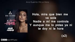 Ni la hora (Letra) - Ana Guerra ft Juan Magan