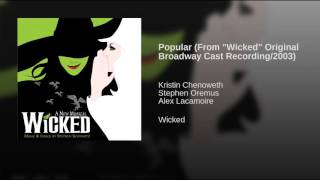 "Popular (From ""Wicked"" Original Broadway Cast Recording/2003)"