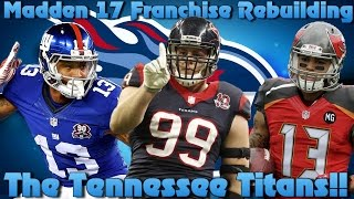 Madden 17 Franchise Rebuilding The Tennessee Titans!!
