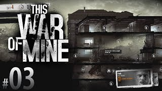 Boarding Up - This War Of Mine #03