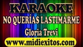 KARAOKE - NO QUERIAS LASTIMARME   GLORIA TREVI