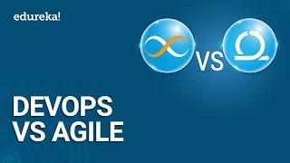 DevOps vs Agile | DevOps Tutorial For Beginners | DevOps Training | Edureka