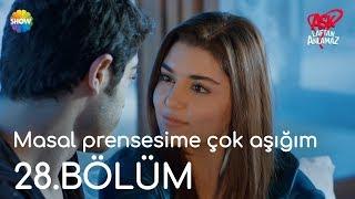 """Aşk Laftan Anlamaz 28.Bölüm   """"Masal Prensesime çok Aşığım"""""""