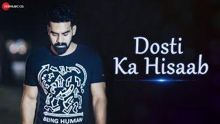 Dosti Ka Hisaab - Official Music Video   Kulgaurav Sheetal, Shahid Khan & Ravindra Soni   Rahul Jain