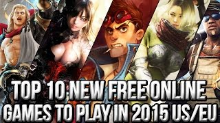 Top 10 NEW Free Online Games to Play in 2015 (US & EU)