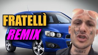 FRATELLÌ (REMIX)