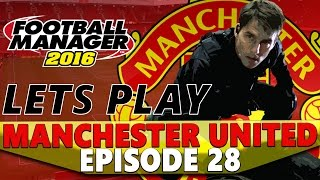 Manchester United | Episode 28 | MISSION IMPOSSIBLE | Football Manager 2016