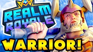 WARRIOR Gameplay! Solo, Duos, Squads! Primal Awakening! - Realm Royale - Gameplay Part 4 (PC)