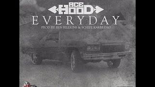 Ace Hood (@Acehood) - Everyday w/ Free DL