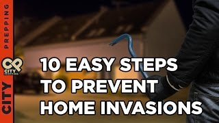 10 easy steps to prevent home invasions