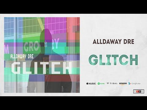 """Alldaway Dre – """"Glitch"""""""