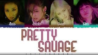 BLACKPINK - 'PRETTY SAVAGE'  Lyrics [Color Coded_Han_Rom_Eng]