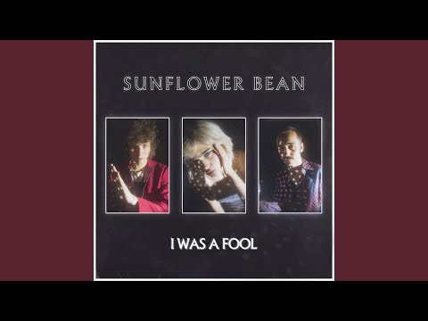 Sunflower Bean - I Was A Fool video