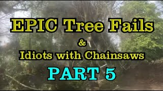 PART 5 - EPIC tree fails around the world compilation & IDIOTS with chainsaws