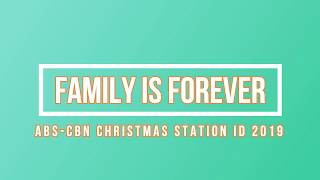 ABS-CBN Kapamilya Christmas Station ID 2019 - Family is Forever (Lyric Video)