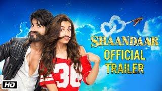 Shaandaar Official Trailer  Shahid Kapoor