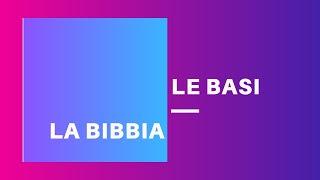 Le basi - La Bibbia