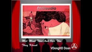 Nhạc Trước 75-Một Mình Thôi-Anh Việt Thu -Thuỵ Khanh-Âm chuẩn 1975