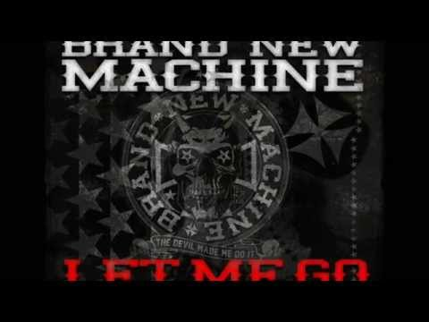 Brand New Machine - Let Me Go