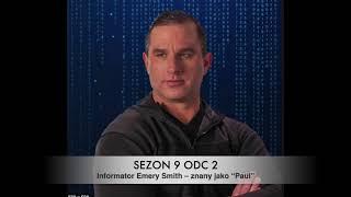 "Sezon 9 Odcinek 2 – Informator Emery Smith – znany jako ""Paul"""