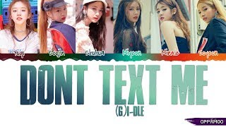(G)I-DLE ((여자)아이들) - 'Don't Text Me' Lyrics (Color Coded Han-Rom)