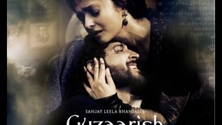 Guzaarish - Official First Look (Trailer)