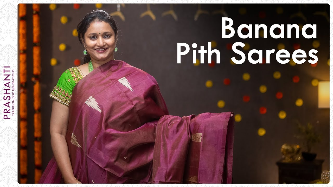 """<p style=""""color: red"""">Video : </p>Banana Pith Sarees by Prashanti 